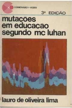 83fc94961b8 Coleção Cosmovisão Nº 1 - Mutações Em Educação Segundo Mc Luhan
