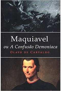Maquiavel Ou a Confusão Demoníaca