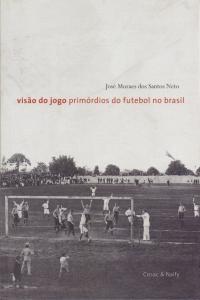 Visão do Jogo Primórdios do Futebol  no Brasil