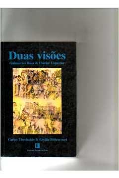 Duas Visões - Guimarães Rosa & Clarice Lispector