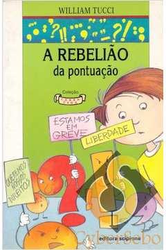 Livro A Rebeliao Da Pontuacao William Tucci Estante Virtual