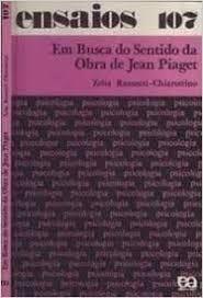 Em Busca do Sentido da Obra de Jean Piaget