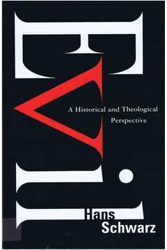 Evil: a Historical and Theological Perspective
