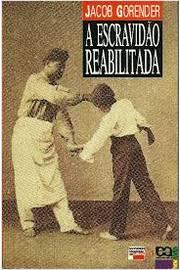 A Escravidao Reabilitada