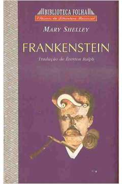 Frankenstein - Mary Shelley Biblioteca Folha