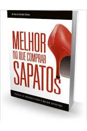 5157f96c0cda0 Livro  Melhor do Que Comprar Sapatos - Cristiane Cardoso   Estante ...