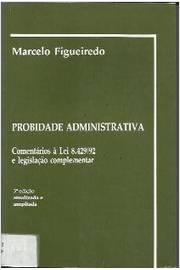 Probidade  Administrativa Comentários à Lei 8. 429/92