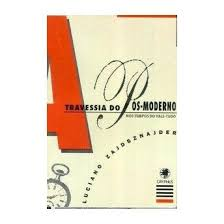 A Travessia do Pós Moderno