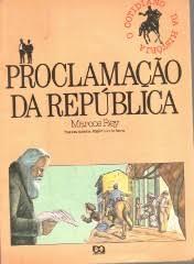 Proclamação da República - o Cotidiano da História