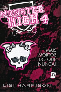 Monster High 4: Mais Mortos do Que Nunca