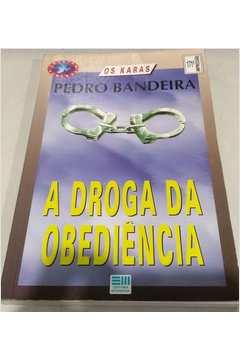 A Droga de Obediência