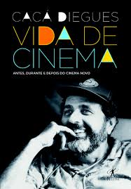 Vida de Cinema: Antes, Durante e Depois do Cinema Novo (2010)