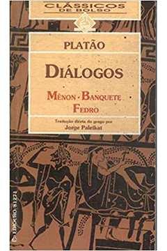 Diálogos - Mênon, Banquete, Fedro