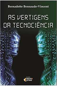 As Vertigens da Tecnociência