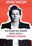 No Ritmo do Prazer Amor, Morte e Duran Duran