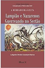 A Derradeira Gesta : Lampião e Nazarenos Guerreando no Sertão