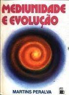 Mediunidade e Evolução de Martins Peralva pela Feb