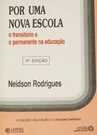 Por uma Nova Escola o Transitorio e o Permanente na Educação de Neidson Rodrigues pela Cortez (1987)