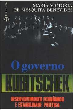 O Governo Kubitschek: Desenvolvimento Econômico e Estabilidade...