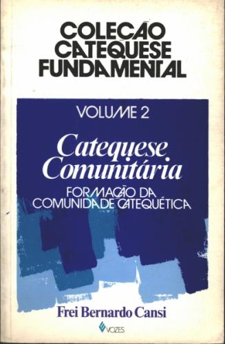 Catequese Fundamental Vol 2 - Catequese Comunitária