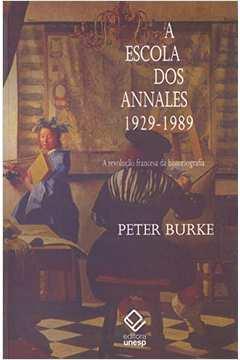 A Escola dos Annales 1929 - 1989