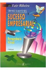Criando e Mantendo Sucesso Empresarial  Reengenharia Virtual 2a Ed