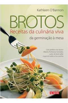 Brotos: Receitas da Culinária Viva da Germinação à Mesa
