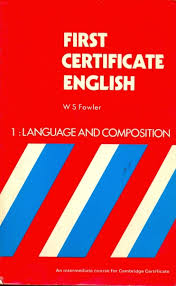 First Certificate English 1- Language and Composition