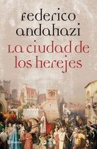 La Cuidad de los Herejesthe City of Herejes (spanish Edition)