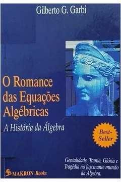 O Romance das Equações Algébricas: a História da álgebra