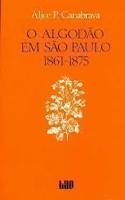 O Algodão Em São Paulo 1861-1875