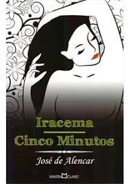 Iracema; Cinco Minutos