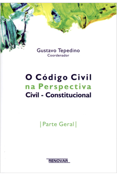 O Código Civil na Perspectiva Civil - Constitucional