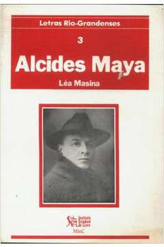 Letras Riograndenses 3 - Letras Riograndenses Alcides Maya