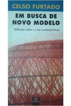 Em Busca de Novo Modelo - Reflexões Sobre a Crise Contemporânea