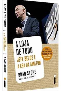 A Loja de Tudo Jeff Bezos e a era da Amazon