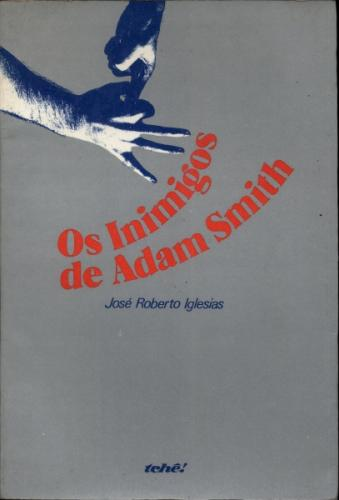 Os Inimigos de Adam Smith
