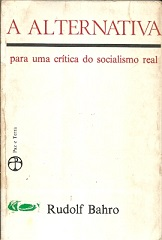 A Alternativa: para uma Crítica do Socialismo Real