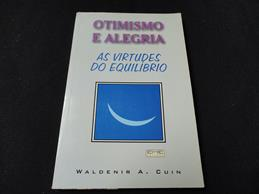 Otimismo e Alegria as Virtudes do Equilíbrio
