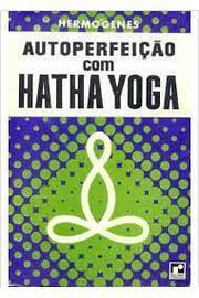 Autoperfeiçao Com Hatha Yoga
