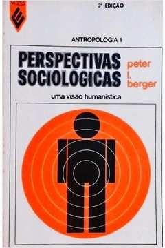 Perspectivas Sociológicas: uma Visão Humanística