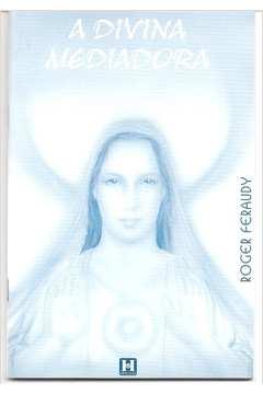 A Divina Mediadora - o Trabalho da Mãe do Mundo na Umbanda Esotérica