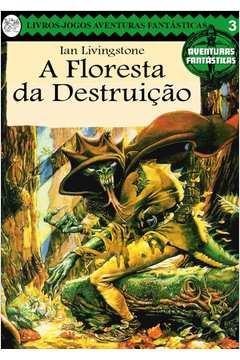 A Floresta da Destruição