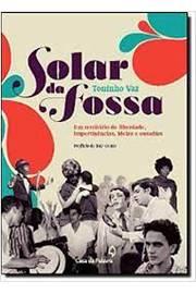 Solar da Fossa, um Território de Liberdade, Impertinências, Idéias..