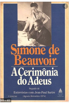 A Cerimônia do Adeus Seguido de Entrevistas Com Jean Paul Sartre