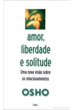Amor, Liberdade e Solitude