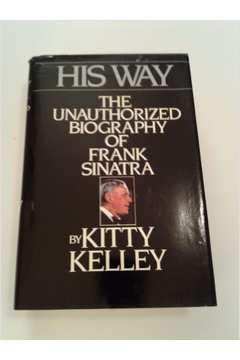 His Way - the Unauthorized Biography of Frank Sinatra