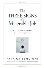 The Three Signs of a Miserable Job a Fable to Managers