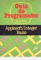 Livro: Guia do Programador Applesoft Integer Basic - James Shen | Estante  Virtual