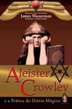 Aleister Crowley - e a Prática do Diário Mágico